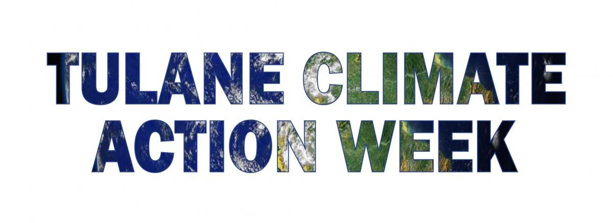 Tulane Climate Action Week written in bold font with image of Earth in background